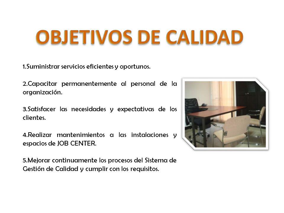 1.Suministrar servicios eficientes y oportunos.