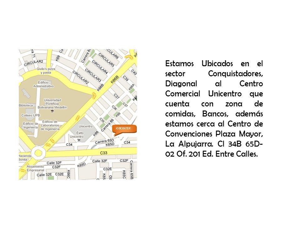 Estamos Ubicados en el sector Conquistadores, Diagonal al Centro Comercial Unicentro que cuenta con zona de comidas, Bancos, además estamos cerca al Centro de Convenciones Plaza Mayor, La Alpujarra.