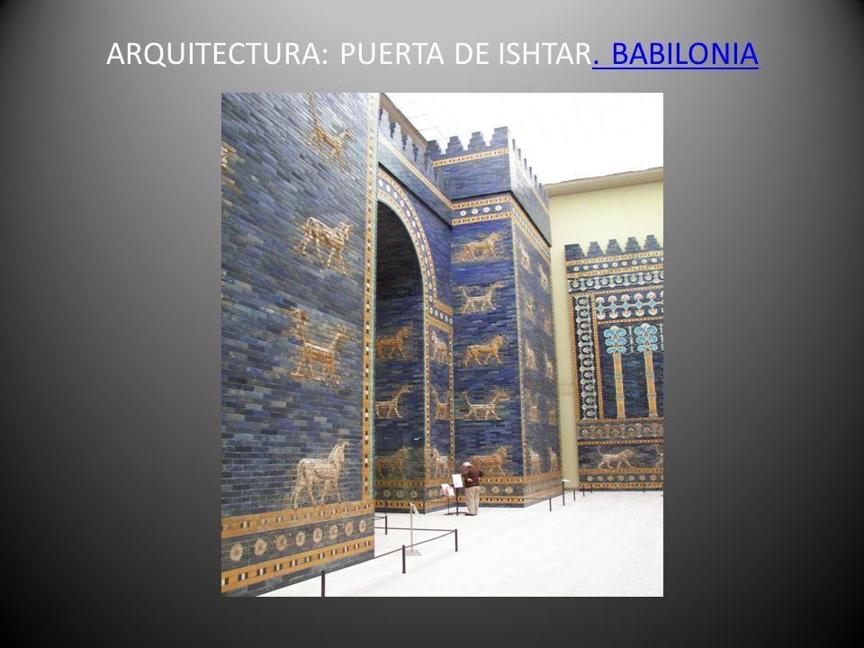 ARQUITECTURA: PUERTA DE ISHTAR. BABILONIA. BABILONIA