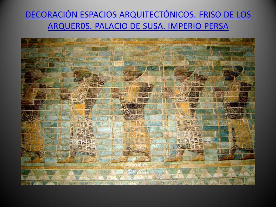 DECORACIÓN ESPACIOS ARQUITECTÓNICOS. FRISO DE LOS ARQUER0S. PALACIO DE SUSA. IMPERIO PERSA