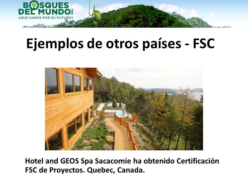 Hotel and GEOS Spa Sacacomie ha obtenido Certificación FSC de Proyectos. Quebec, Canada. Ejemplos de otros países - FSC