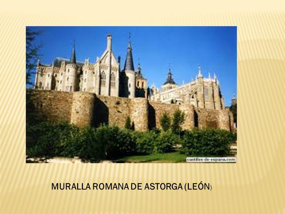 MURALLA ROMANA DE ASTORGA (LEÓN )
