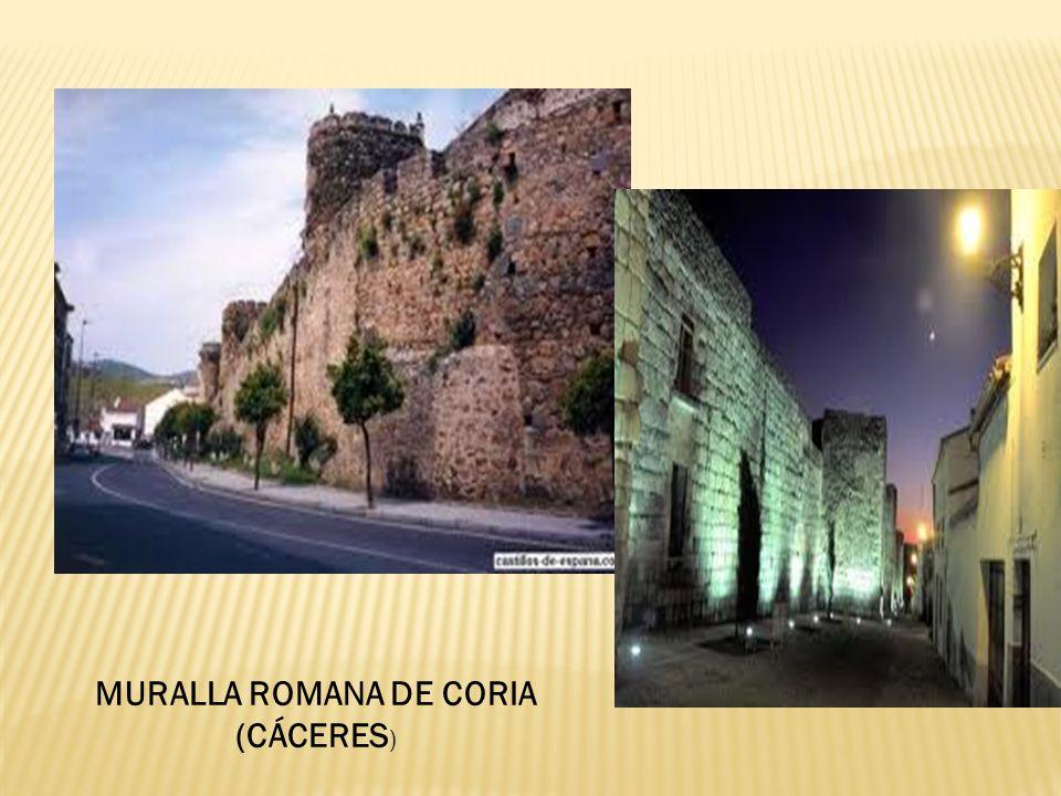 MURALLA ROMANA DE CORIA (CÁCERES )