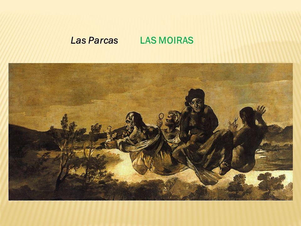 Las Parcas LAS MOIRAS
