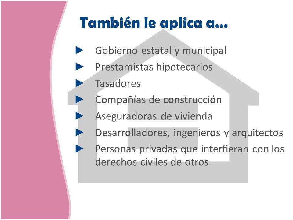 Gobierno estatal y municipal Prestamistas hipotecarios Tasadores Compañías de construcción Aseguradoras de vivienda Desarrolladores, ingenieros y arqu
