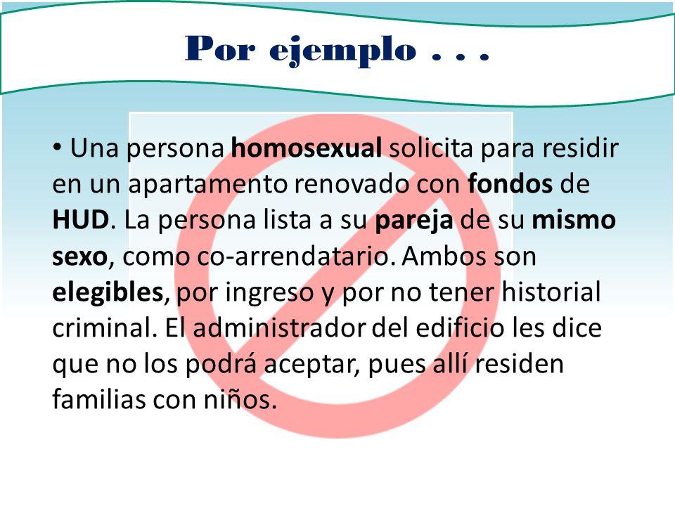 Una persona homosexual solicita para residir en un apartamento renovado con fondos de HUD. La persona lista a su pareja de su mismo sexo, como co-arre