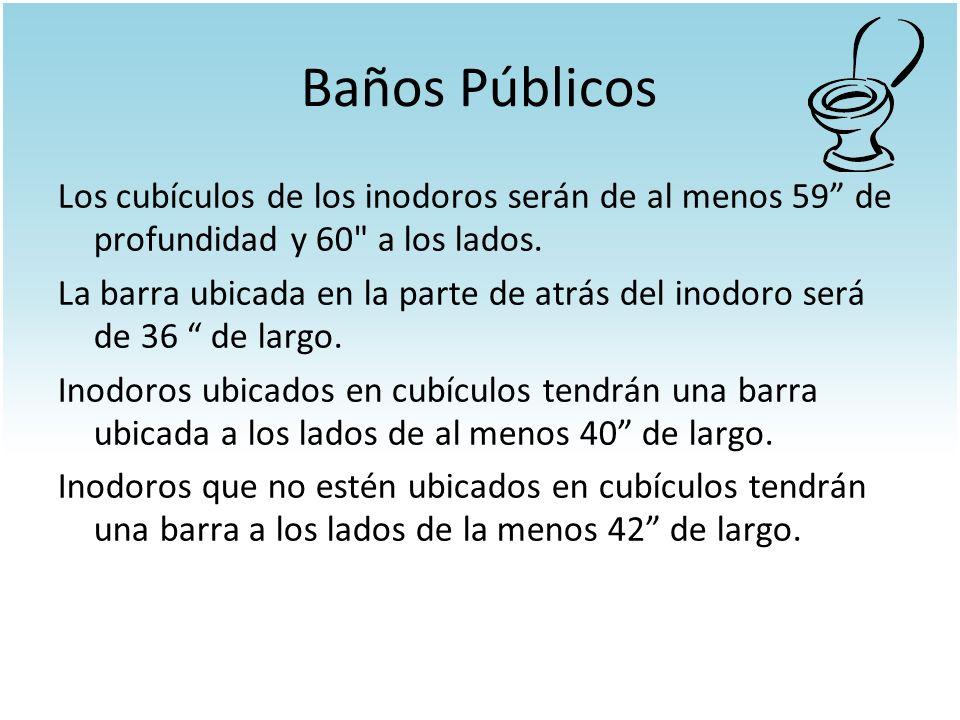 Baños Públicos Los cubículos de los inodoros serán de al menos 59 de profundidad y 60