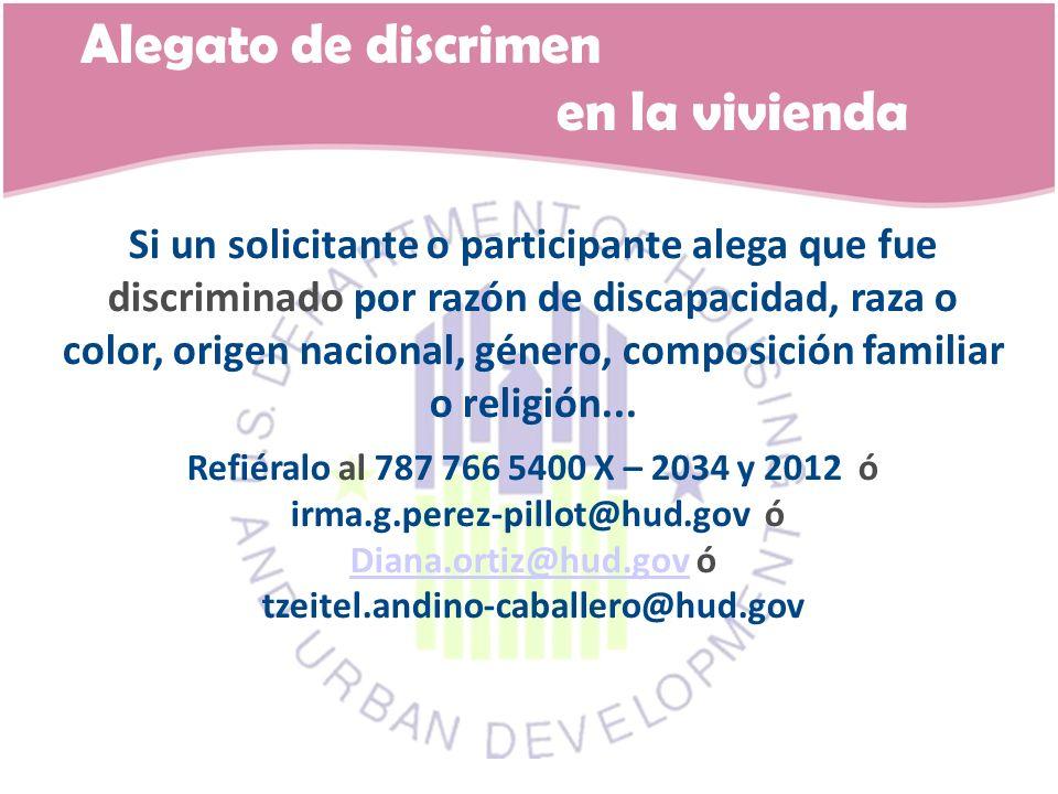 Alegato de discrimen en la vivienda Si un solicitante o participante alega que fue discriminado por razón de discapacidad, raza o color, origen nacion