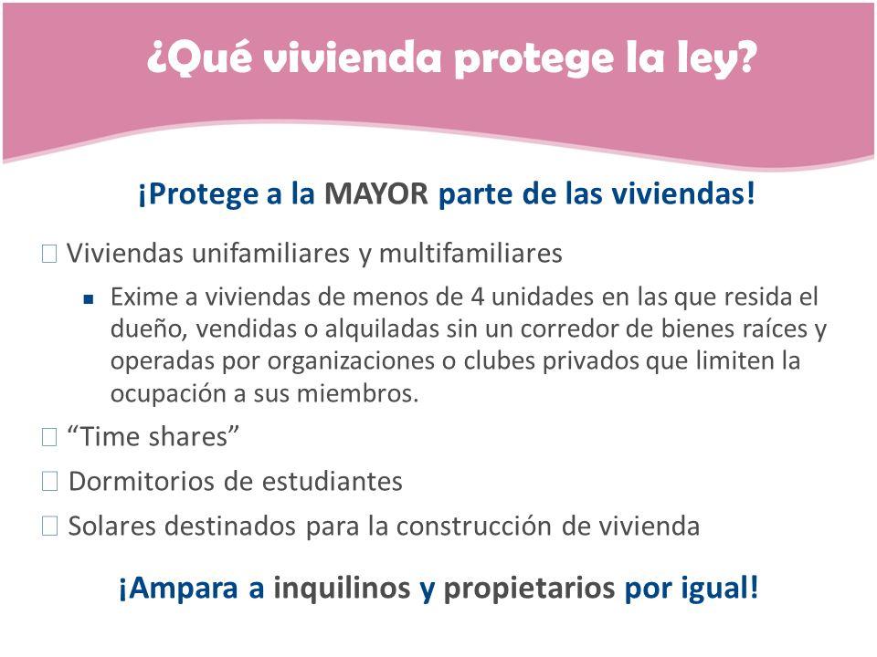 ¡Protege a la MAYOR parte de las viviendas! Viviendas unifamiliares y multifamiliares Exime a viviendas de menos de 4 unidades en las que resida el du