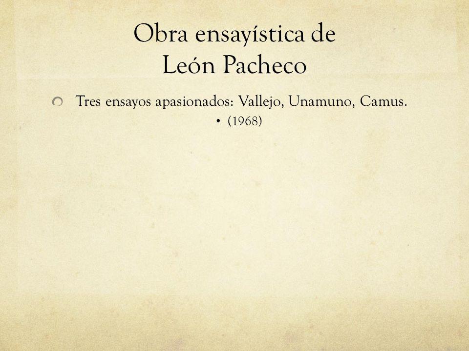 Obra ensayística de León Pacheco Tres ensayos apasionados: Vallejo, Unamuno, Camus. (1968)