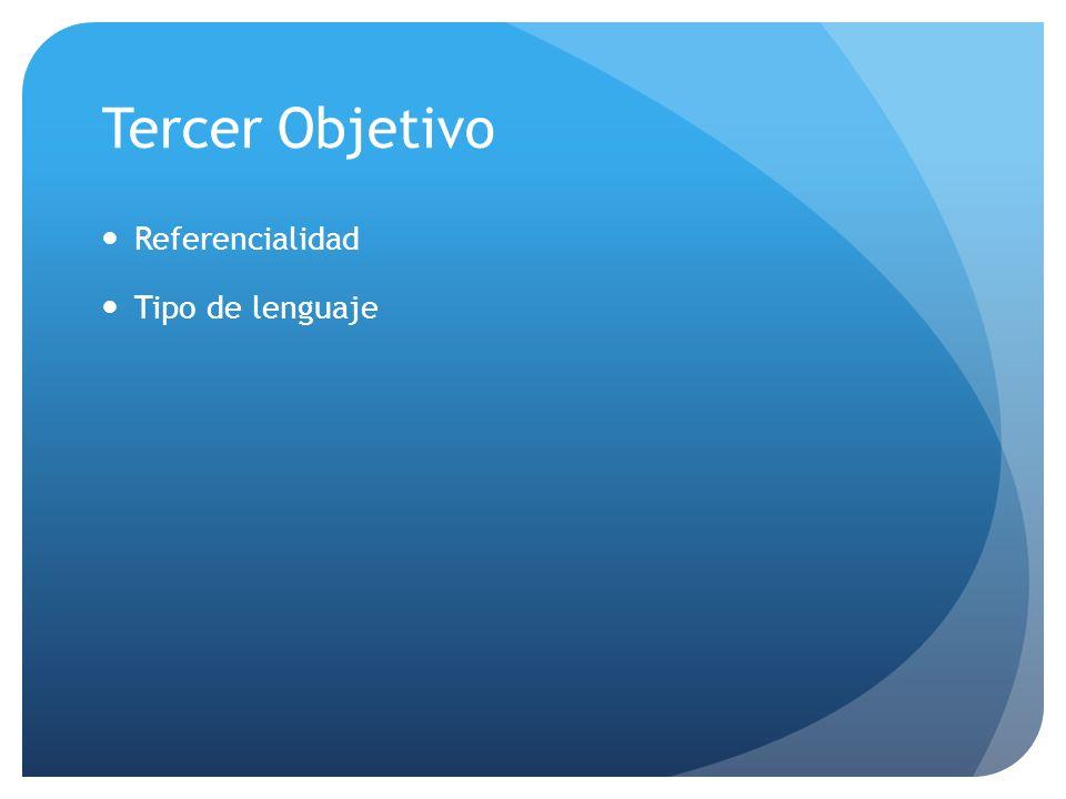 Tercer Objetivo Referencialidad Tipo de lenguaje