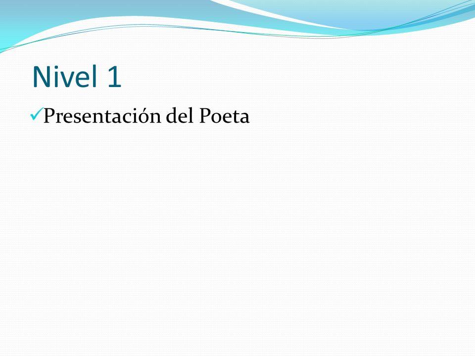 Nivel 1 Presentación del Poeta