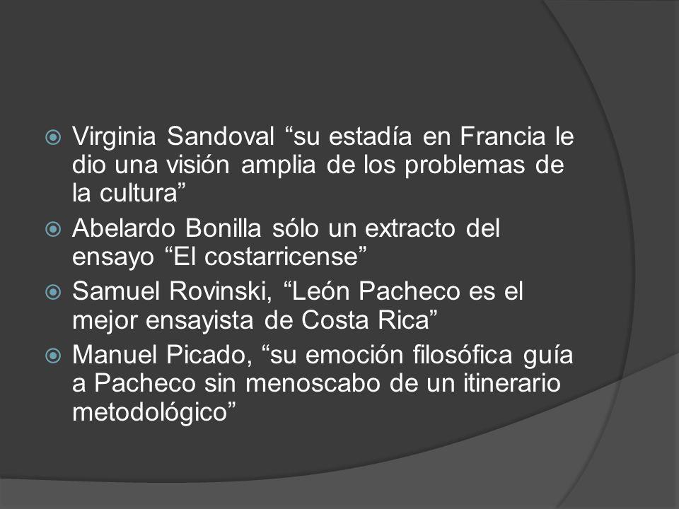 Virginia Sandoval su estadía en Francia le dio una visión amplia de los problemas de la cultura Abelardo Bonilla sólo un extracto del ensayo El costar
