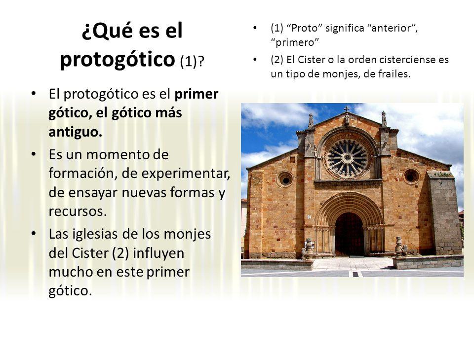 ¿Qué es el protogótico (1)? El protogótico es el primer gótico, el gótico más antiguo. Es un momento de formación, de experimentar, de ensayar nuevas