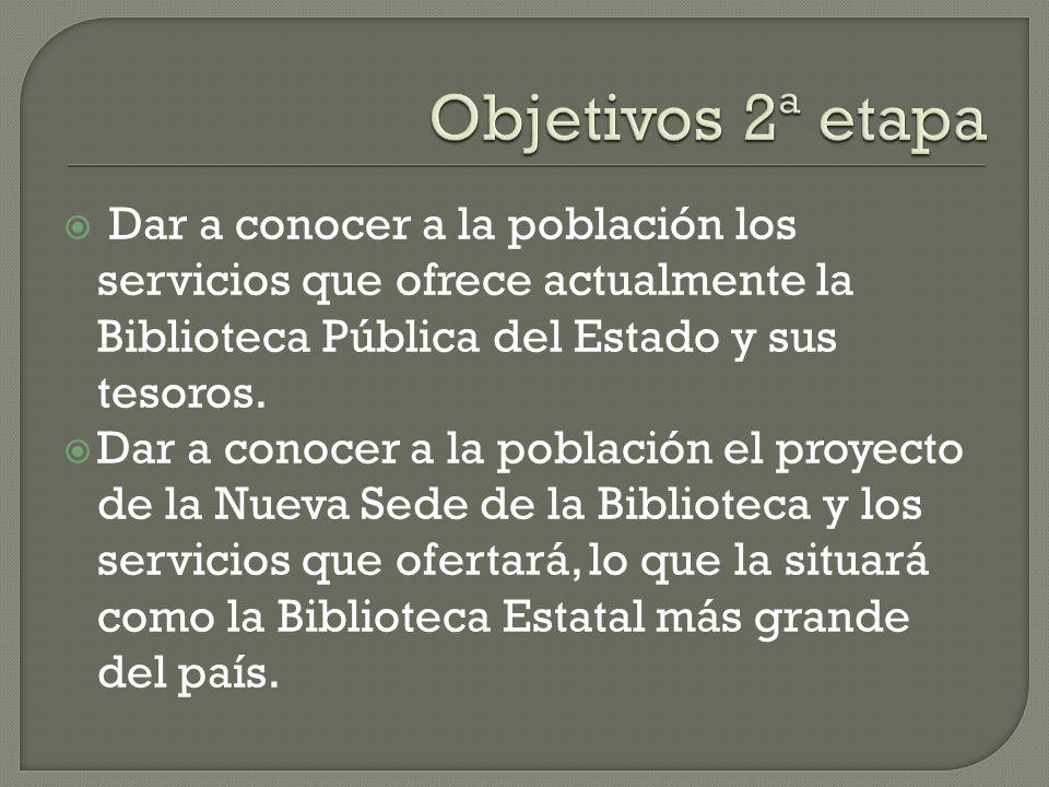 Dar a conocer a la población los servicios que ofrece actualmente la Biblioteca Pública del Estado y sus tesoros.