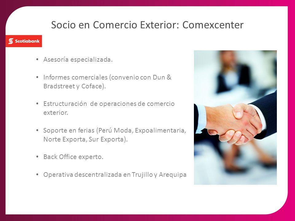 Socio en Comercio Exterior: Comexcenter Asesoría especializada. Informes comerciales (convenio con Dun & Bradstreet y Coface). Estructuración de opera