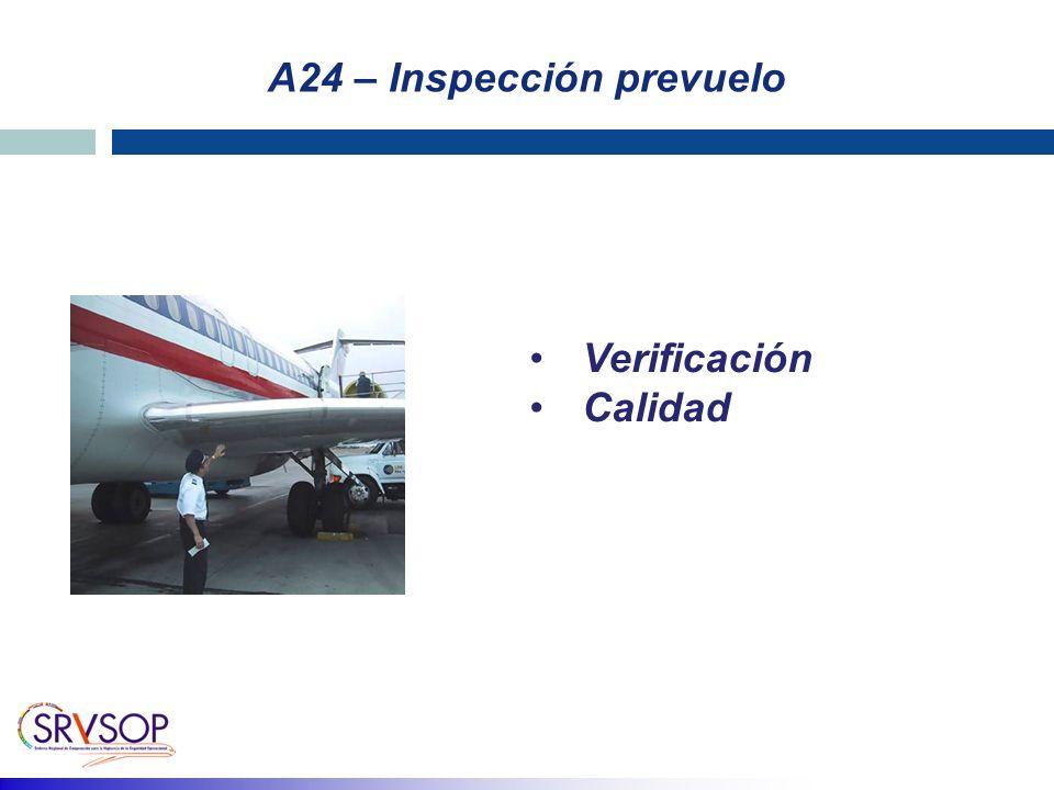 A24 – Inspección prevuelo Verificación Calidad