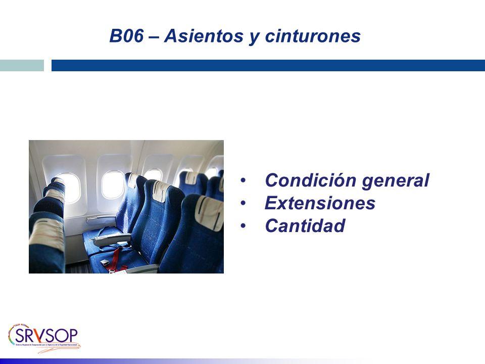 B06 – Asientos y cinturones Condición general Extensiones Cantidad