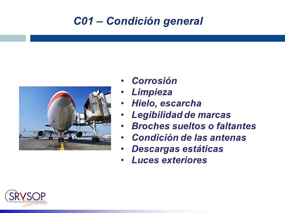 C01 – Condición general Corrosión Limpieza Hielo, escarcha Legibilidad de marcas Broches sueltos o faltantes Condición de las antenas Descargas estáti