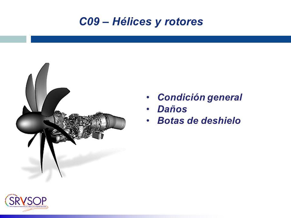 C09 – Hélices y rotores Condición general Daños Botas de deshielo