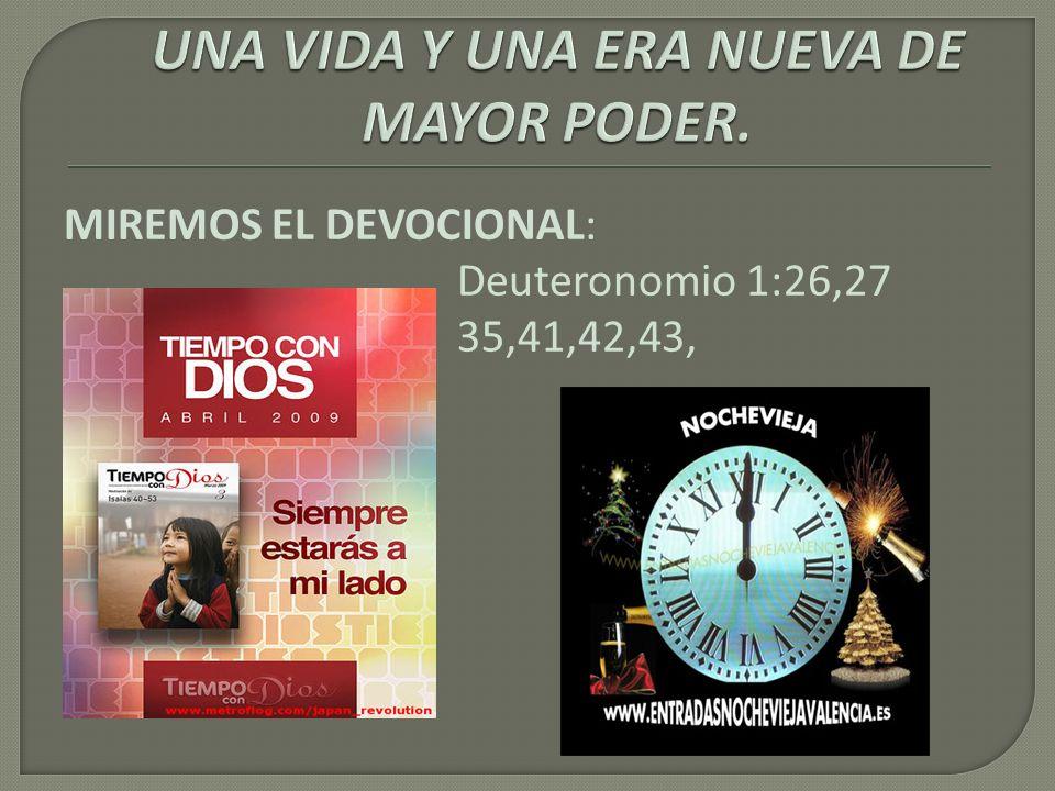 MIREMOS EL DEVOCIONAL: Deuteronomio 1:26,27 35,41,42,43,