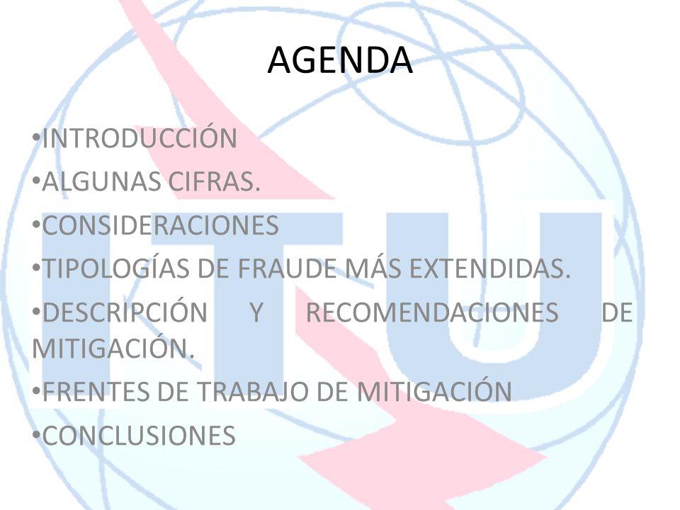AGENDA INTRODUCCIÓN ALGUNAS CIFRAS. CONSIDERACIONES TIPOLOGÍAS DE FRAUDE MÁS EXTENDIDAS. DESCRIPCIÓN Y RECOMENDACIONES DE MITIGACIÓN. FRENTES DE TRABA