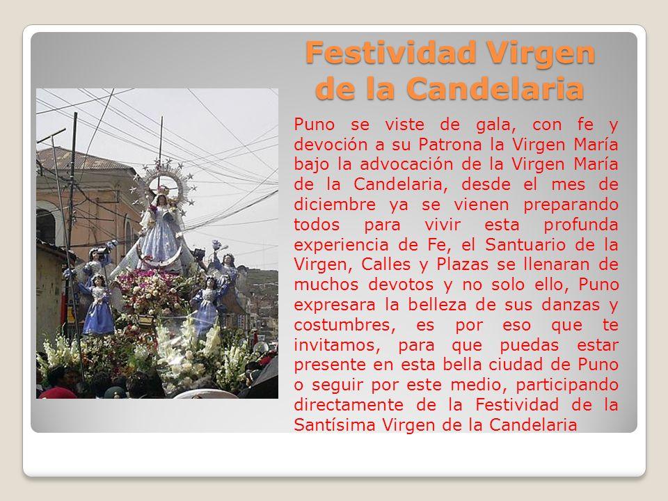 Festividad Virgen de la Candelaria Puno se viste de gala, con fe y devoción a su Patrona la Virgen María bajo la advocación de la Virgen María de la C