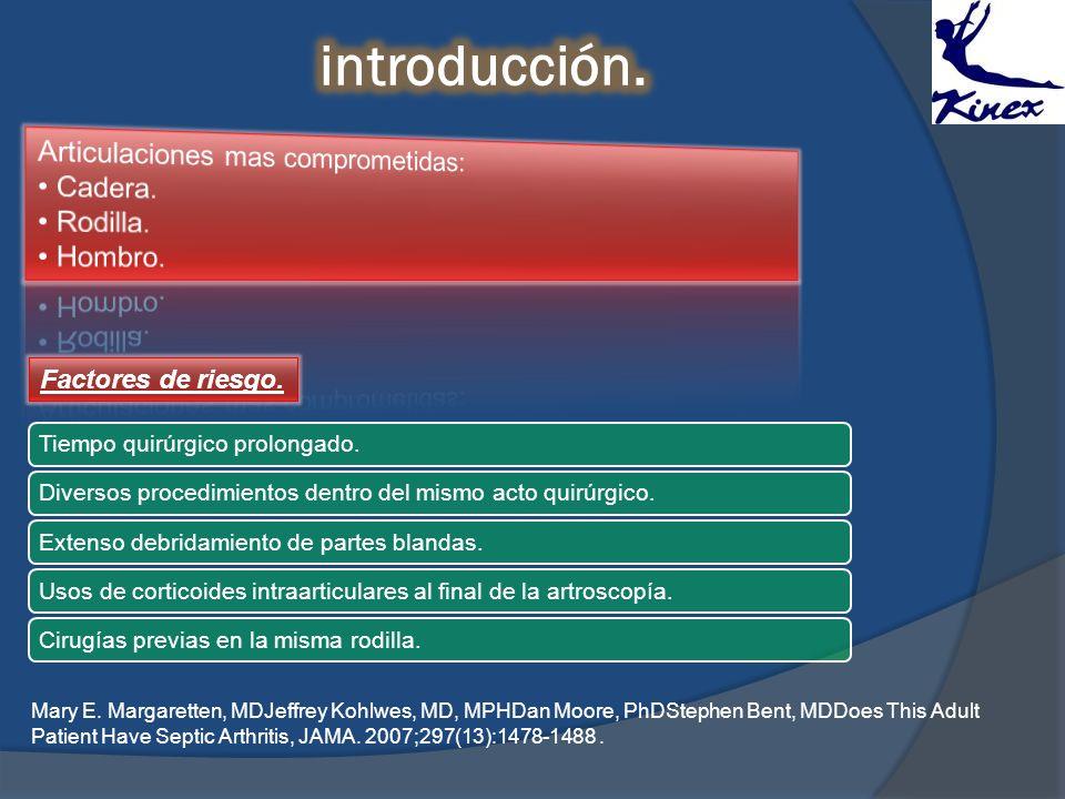 Factores de riesgo. Tiempo quirúrgico prolongado.Diversos procedimientos dentro del mismo acto quirúrgico.Extenso debridamiento de partes blandas.Usos