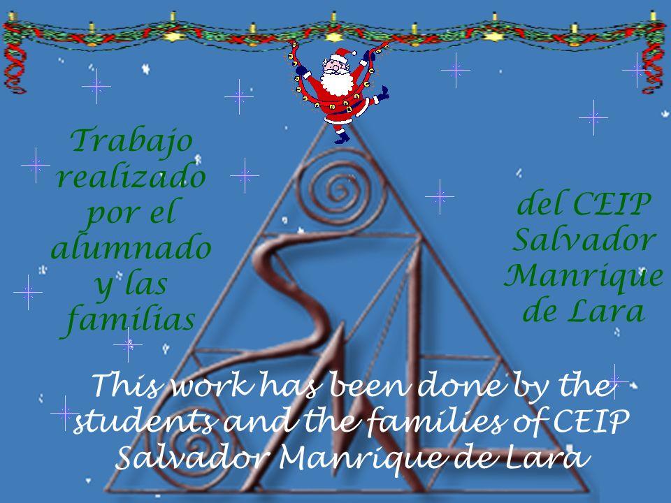 Trabajo realizado por el alumnado y las familias del CEIP Salvador Manrique de Lara This work has been done by the students and the families of CEIP S