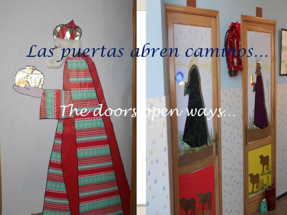 Las puertas abren caminos… The doors open ways…