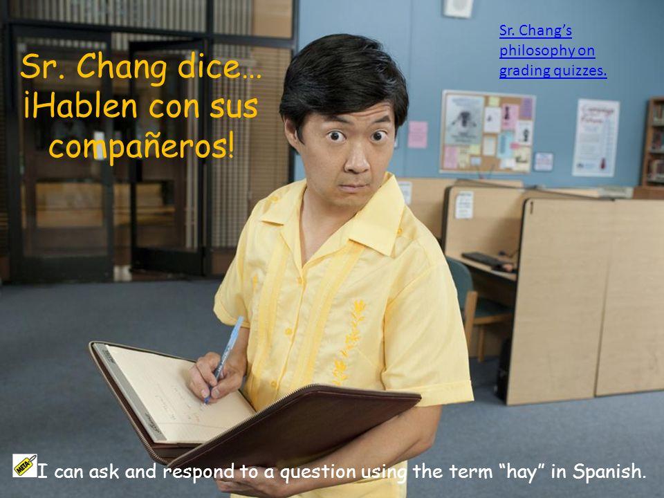 Ejemplo: ¿Cuántas mesas hay en la clase.Hay cuatro mesas en la clase.