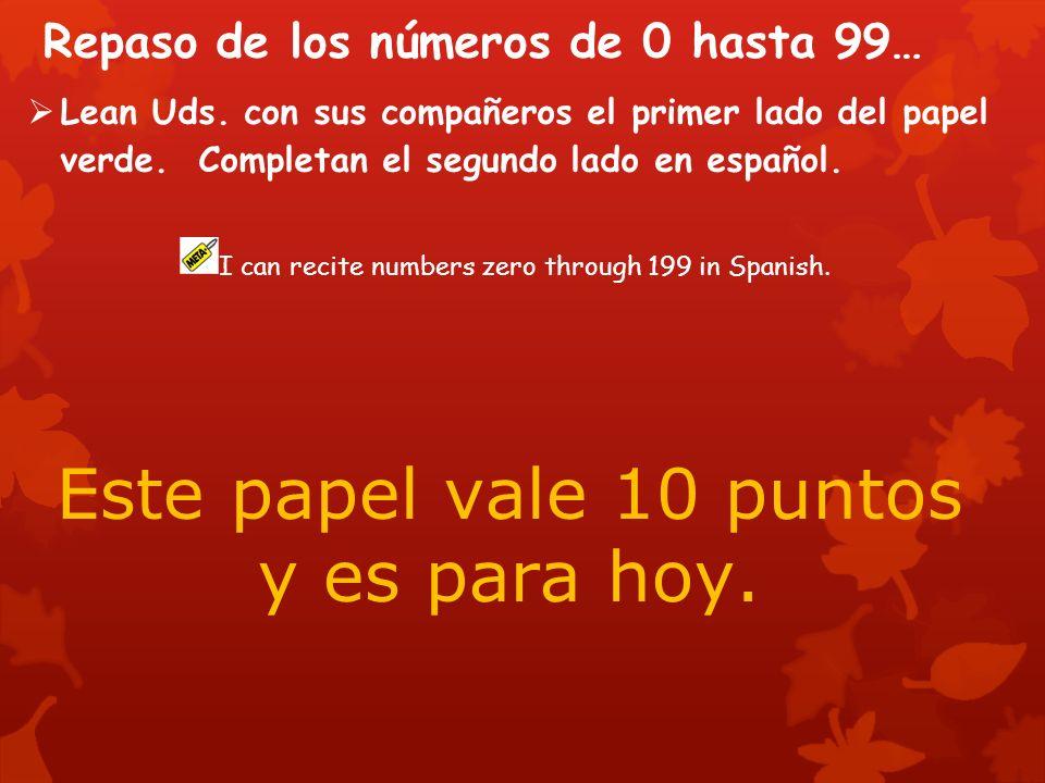 Repaso de los números de 0 hasta 99… Lean Uds. con sus compañeros el primer lado del papel verde.