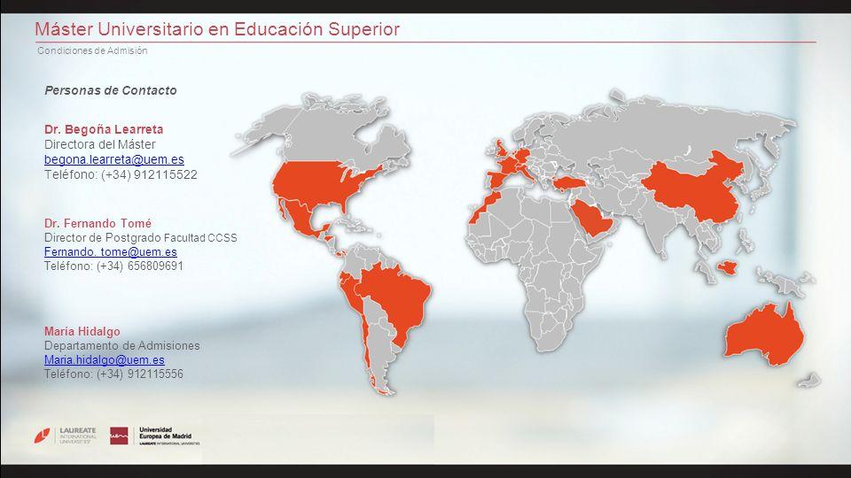 Máster Universitario en Educación Superior Condiciones de Admisión Personas de Contacto Dr.