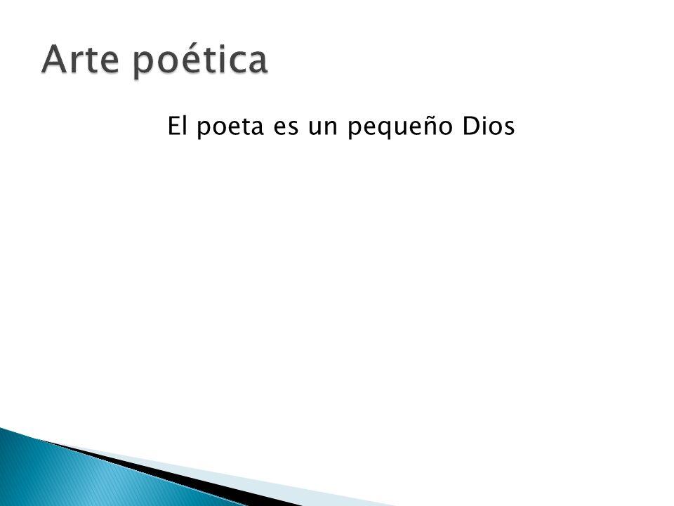 El poeta es un pequeño Dios