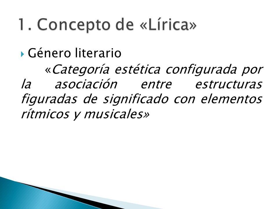 Género literario «Categoría estética configurada por la asociación entre estructuras figuradas de significado con elementos rítmicos y musicales»