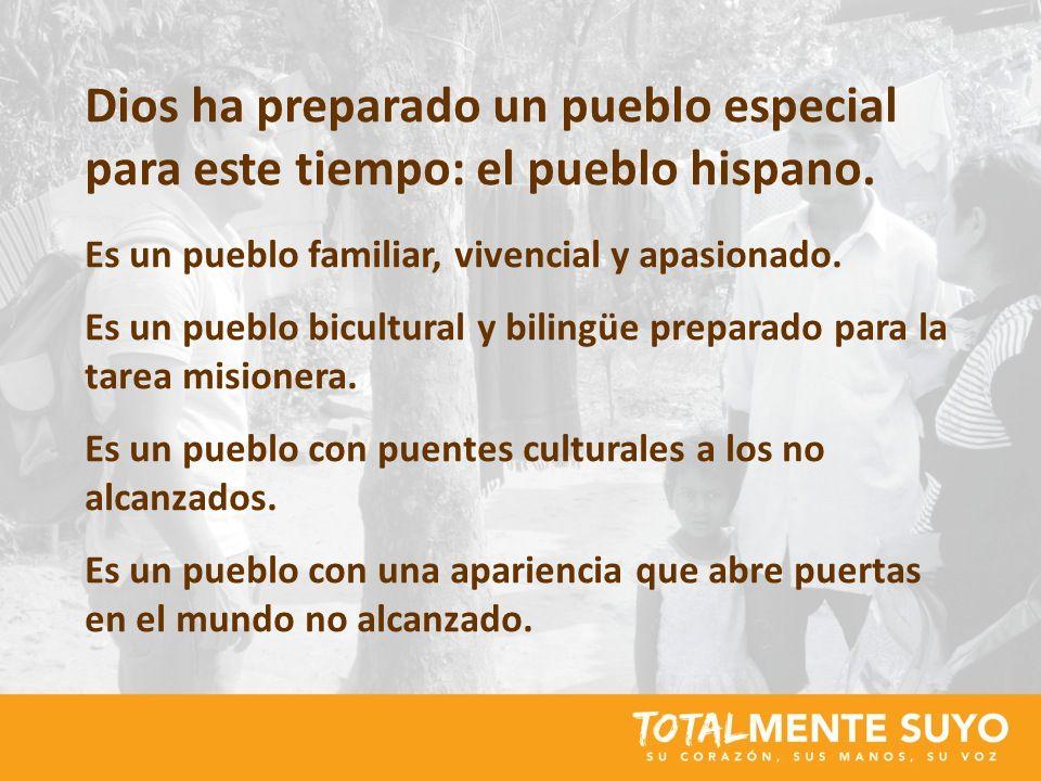 Dios ha preparado un pueblo especial para este tiempo: el pueblo hispano. Es un pueblo familiar, vivencial y apasionado. Es un pueblo bicultural y bil