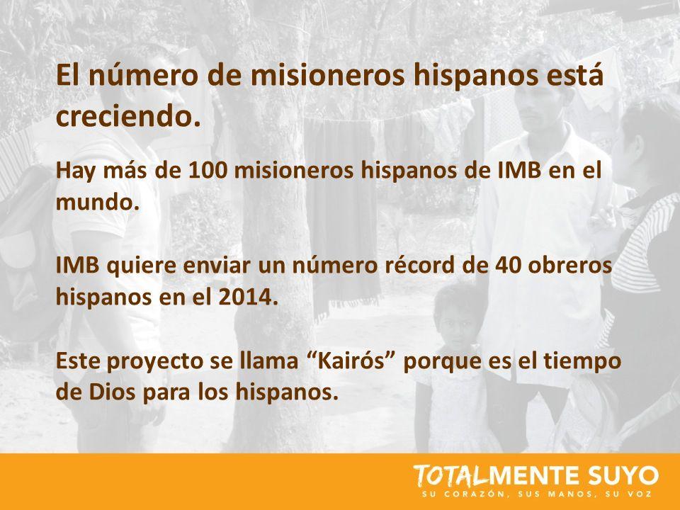 El número de misioneros hispanos está creciendo. Hay más de 100 misioneros hispanos de IMB en el mundo. IMB quiere enviar un número récord de 40 obrer