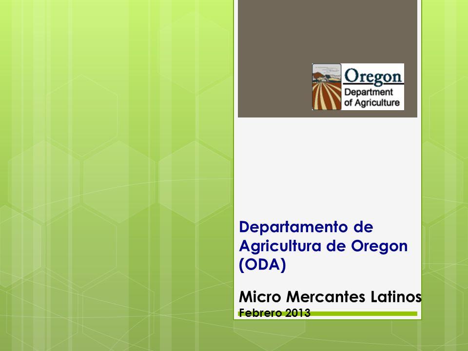 Departamento de Agricultura de Oregon (ODA) Micro Mercantes Latinos Febrero 2013