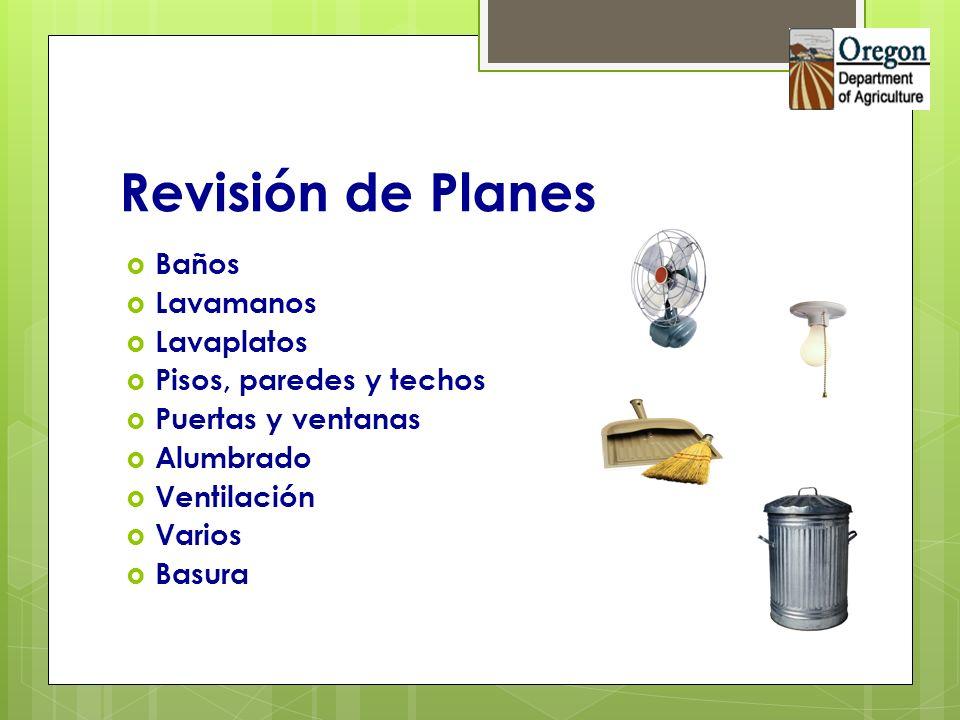 Revisión de Planes Baños Lavamanos Lavaplatos Pisos, paredes y techos Puertas y ventanas Alumbrado Ventilación Varios Basura