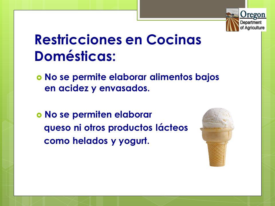 Restricciones en Cocinas Domésticas: No se permite elaborar alimentos bajos en acidez y envasados. No se permiten elaborar queso ni otros productos lá