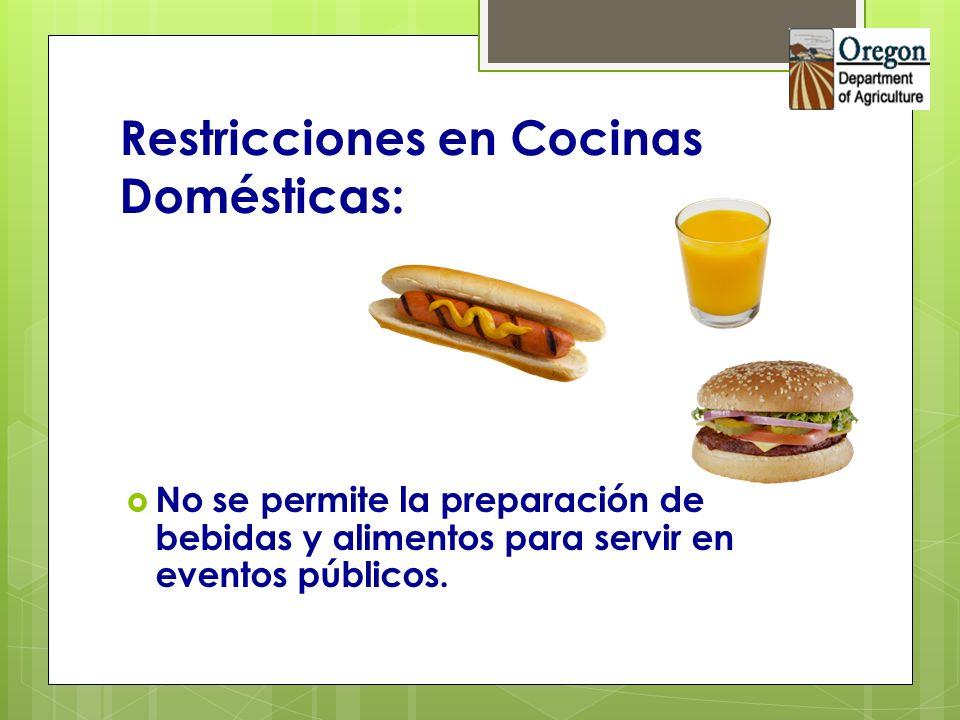 Restricciones en Cocinas Domésticas: No se permite la preparación de bebidas y alimentos para servir en eventos públicos.