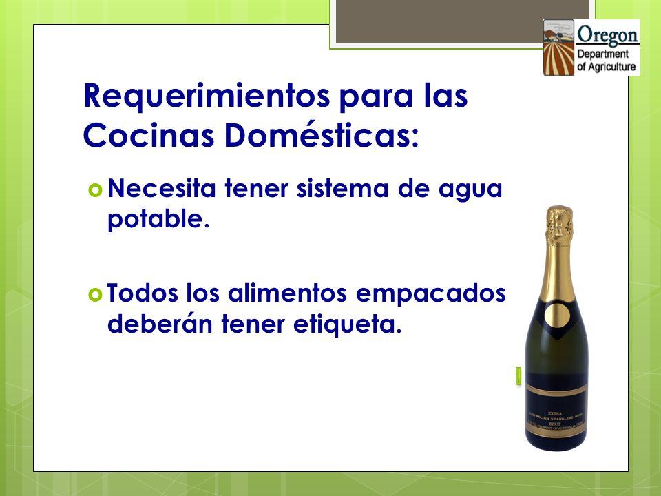 Requerimientos para las Cocinas Domésticas: Necesita tener sistema de agua potable. Todos los alimentos empacados deberán tener etiqueta.