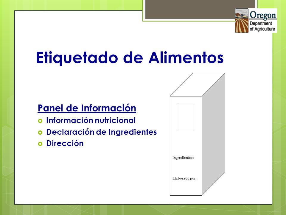 Etiquetado de Alimentos Panel de Información Información nutricional Declaración de Ingredientes Dirección Ingredientes: Elaborado por: