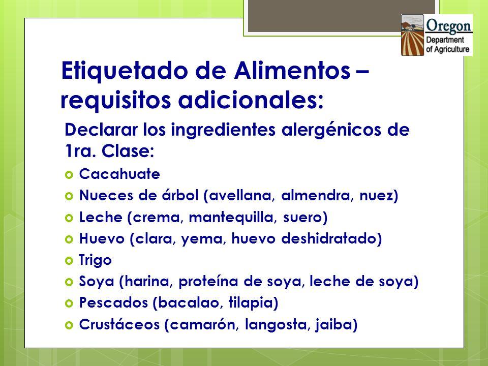 Etiquetado de Alimentos – requisitos adicionales: Declarar los ingredientes alergénicos de 1ra. Clase: Cacahuate Nueces de árbol (avellana, almendra,