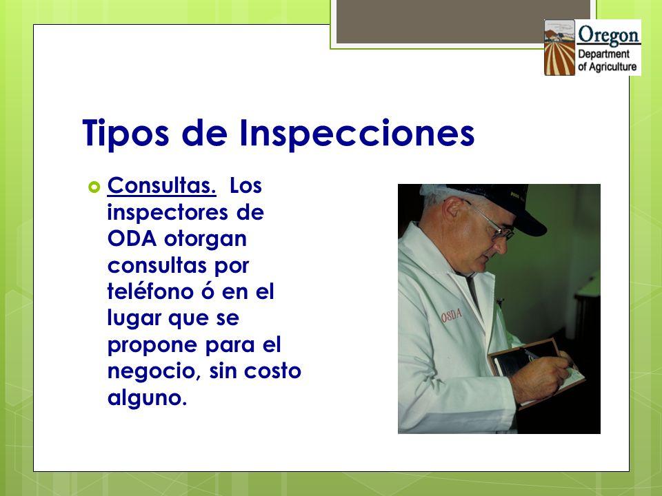 Tipos de Inspecciones Consultas. Los inspectores de ODA otorgan consultas por teléfono ó en el lugar que se propone para el negocio, sin costo alguno.