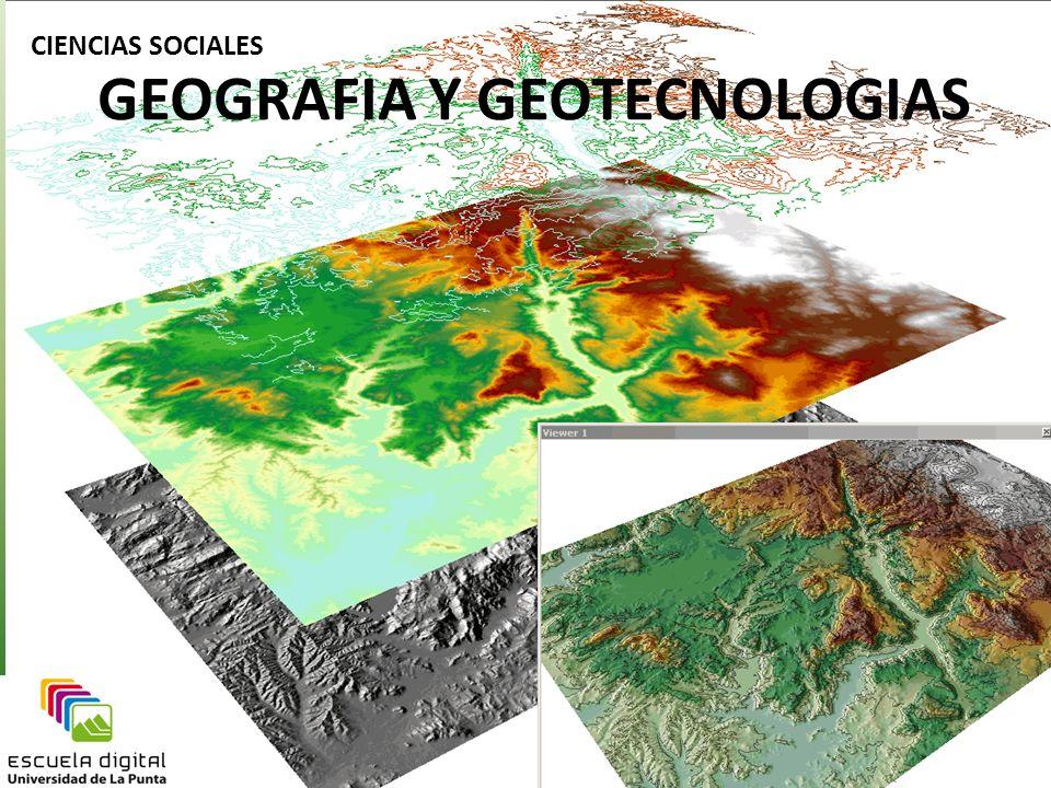 GEOGRAFIA Y GEOTECNOLOGIAS CIENCIAS SOCIALES