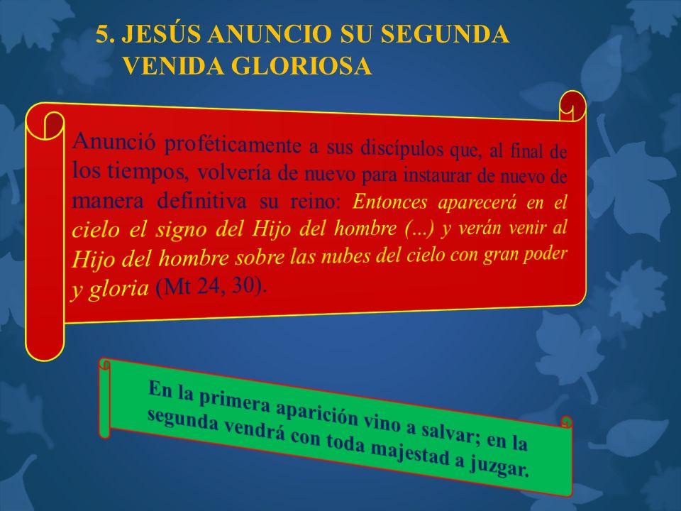 5. JESÚS ANUNCIO SU SEGUNDA VENIDA GLORIOSA