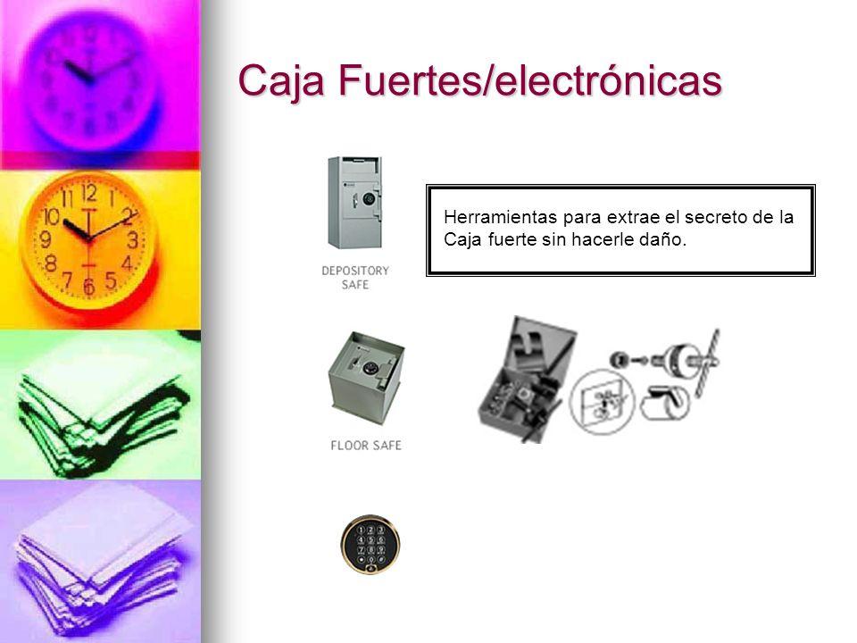 Caja Fuertes/electrónicas Herramientas para extrae el secreto de la Caja fuerte sin hacerle daño.