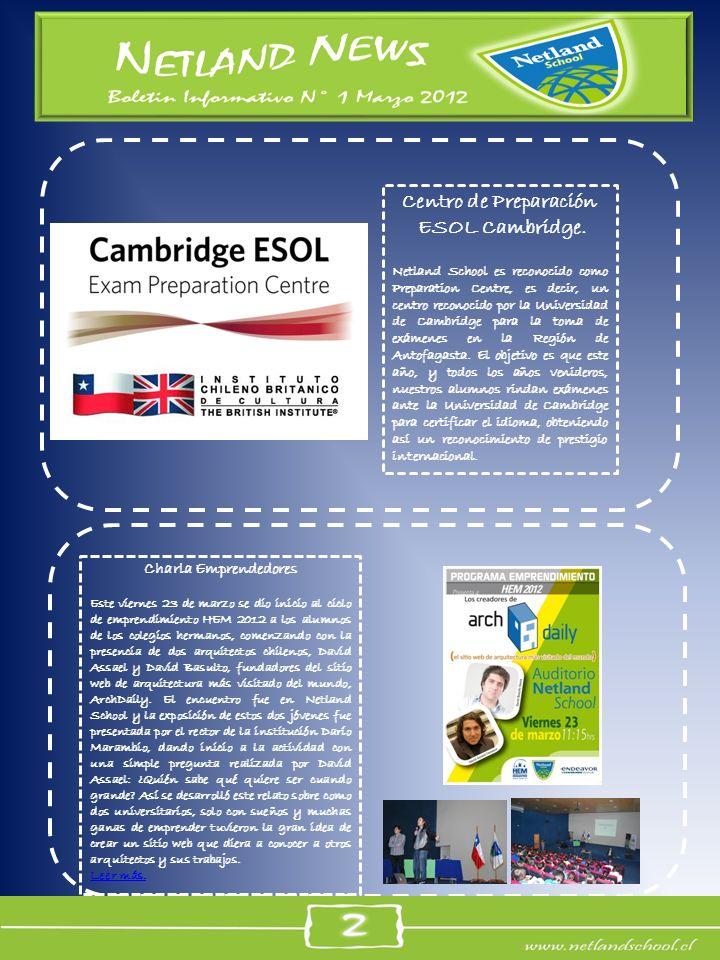 Centro de Preparación ESOL Cambridge. Netland School es reconocido como Preparation Centre, es decir, un centro reconocido por la Universidad de Cambr