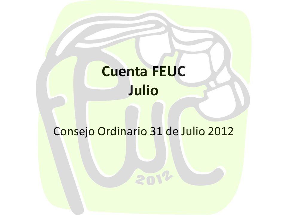 Cuenta FEUC Julio Consejo Ordinario 31 de Julio 2012